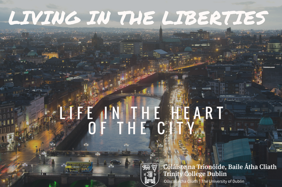 Living in The Liberties: Life in the heart of the city